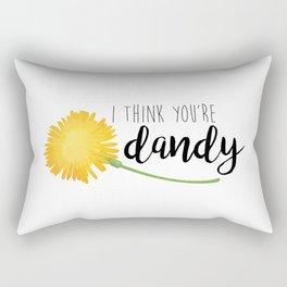 I Think You're Dandy Rectangular Pillow