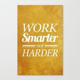 Work Smarter Canvas Print