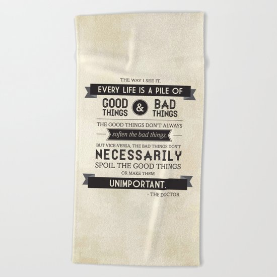 Good Things & Bad Things Beach Towel