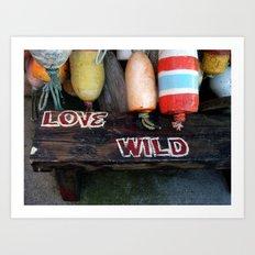 Love Wild Baby :-)) Art Print