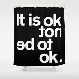 IT IS OK Shower Curtain