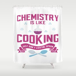 Funny Quote Chemistry Science Teacher Student Gift Shower Curtain