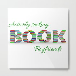 Actively Seeking Book Boyfriends Metal Print