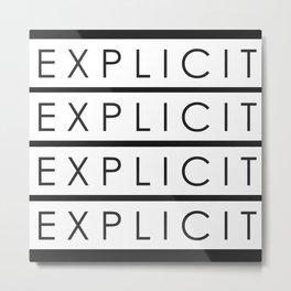Explicit Metal Print