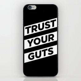 Trust Your Guts iPhone Skin
