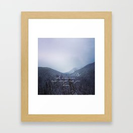 The mountains will always call you home. Framed Art Print