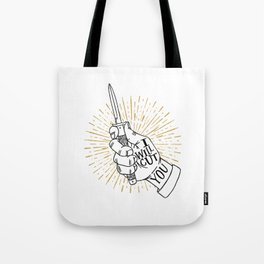 I will cut you Tote Bag