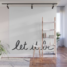 Let It Be Calligraphy Wall Mural