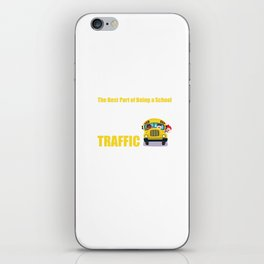 Best Part of Being School Bus Driver Stop Traffic T-Shirt iPhone Skin