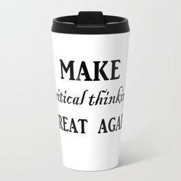 Make critical thinking great again Travel Mug