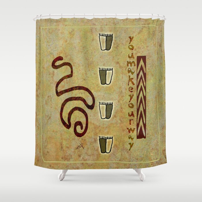 You make your way Shower Curtain