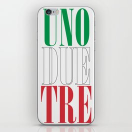UNO DUE TRE iPhone Skin