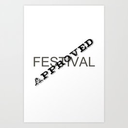 Festival Approved Art Print