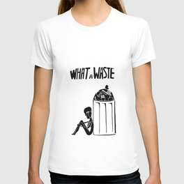 What a Waste T-shirt