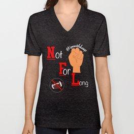 I'm With Kap #TakeAKnee Not For Long Support T-Shirt Unisex V-Neck
