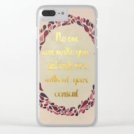 No One Can Make You Feel Inferior Clear iPhone Case