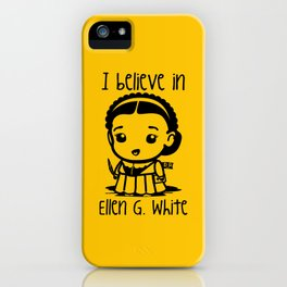 I believe in Ellen G. white iPhone Case