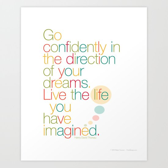 Go confidently in the direction of your dreams – Inspirational Poster Art Print