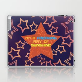 I'M A FREAKING RAY OF SUNSHINE Laptop & iPad Skin