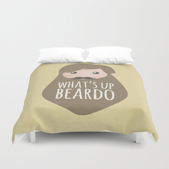 What's up beardo Duvet Cover