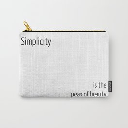Simplicity is the peak of beauty Carry-All Pouch