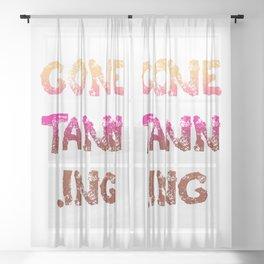 Gone Tann.Ing Sheer Curtain