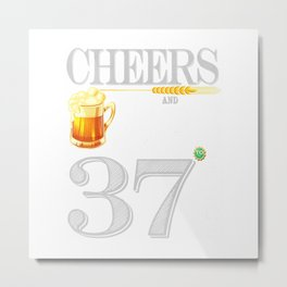 37th Birthday Shirt Cheers And Beers To 37 Years T-Shirt Metal Print