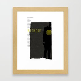 WITHOUT Framed Art Print