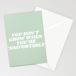 you don't grow when your comfortable Stationery Cards
