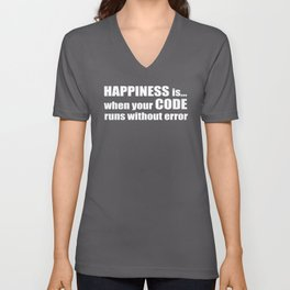 Happiness is when your CODE... Unisex V-Neck