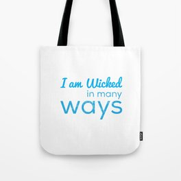 I Am Wicked In Many Ways Tote Bag