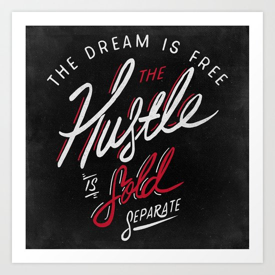 Hustle Sold Separate Art Print