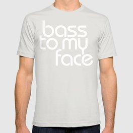 Bass to My Face T-shirt