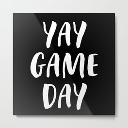 Yay Game Day Football Sports Team White Text Metal Print