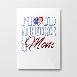 Proud Air Force Mom Shirt US Heart Military Mothers Day Metal Print