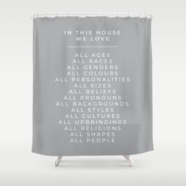 In This House Diversity Acceptance Print - British English - Cobble Grey Shower Curtain
