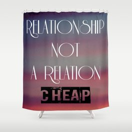 RELATIONSHIP Shower Curtain