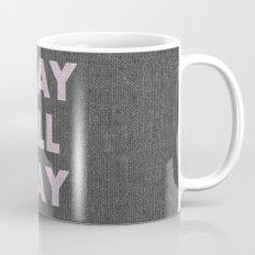SLAY ALL DAY Mug