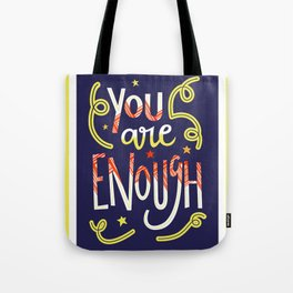 You Are Enough Quote Art - Blue, Orange, White and Green Tote Bag