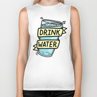 drink Biker Tanks featuring Drink Water by Josh LaFayette