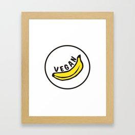 Vegan Badge of Honour - Banana ! Framed Art Print