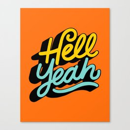 hell yeah 004 x typography Canvas Print