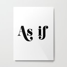 as if Metal Print