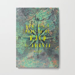 You don't have to be rich to travel well #motivationialquote Metal Print