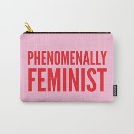 Phenomenally Feminist (Pink) Carry-All Pouch