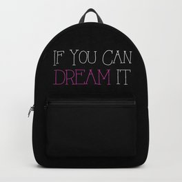 If You Can Dream It - pink Backpack