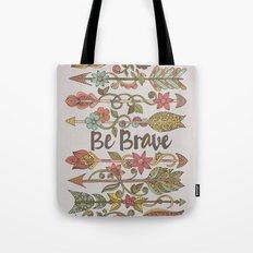 Be Brave Tote Bag