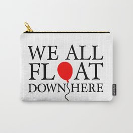 We all float down here Carry-All Pouch