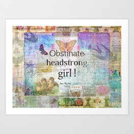 Jane Austen obstinate headstrong girl Quote Art Print