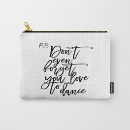 P.S Don't even foget you love to dance Dance Quote Dance Bedroom Decor Living Room Decor Printable Carry-All Pouch